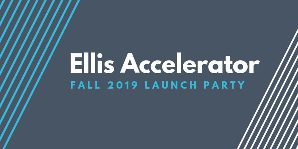 Ellis Accelerator Fall 2019 Launch Party Tickets, Wed, Sep