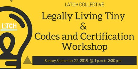 Legally Living Tiny & Codes and Certification Workshop tickets