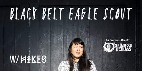[FREE] BLACK BELT EAGLE SCOUT • HIKES  -- Benefiting Girls Rock Dallas tickets