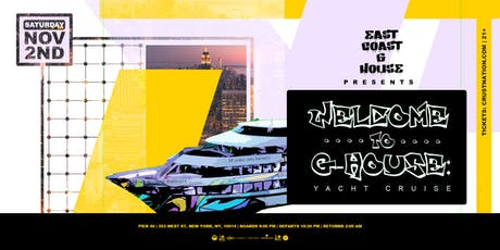 WELCOME TO G-HOUSE Yacht Cruise NYC tickets