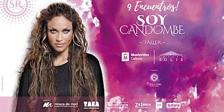 ☆SOY CANDOMBE☆ viernes, taller con Tina Ferreira entradas