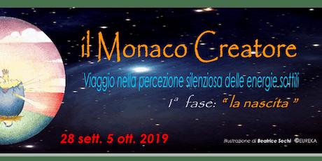 il Monaco Creatore _ CORSO di ATTIVAZIONE dell'EQUILIBRIO ENERGETICO_ biglietti
