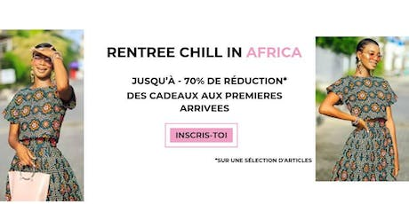 "Vente privée ""Rentrée Chill in Africa"" tickets"