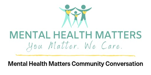Mental Health Matters Community Conversation