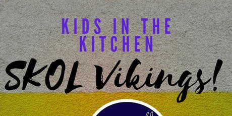 """""""SKOL Vikings"""" Kids in the Kitchen tickets"""
