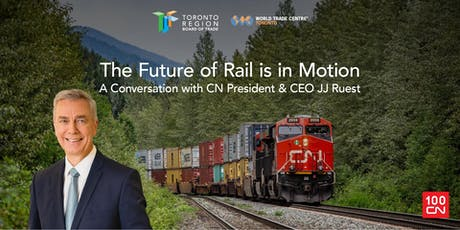 The Future of Rail is in Motion with CN's CEO & President tickets