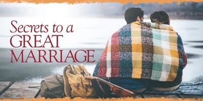 Secrets to a GREAT MARRIAGE