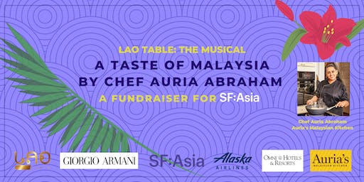 Lao Table: The Musical   A Taste of Malaysia by Chef Auria Abraham