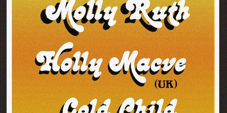 Molly Ruth / Holly Macve / Gold Child tickets