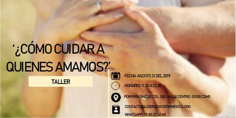 Taller Vivencial '¿Cómo cuidar a quien amamos?' boletos