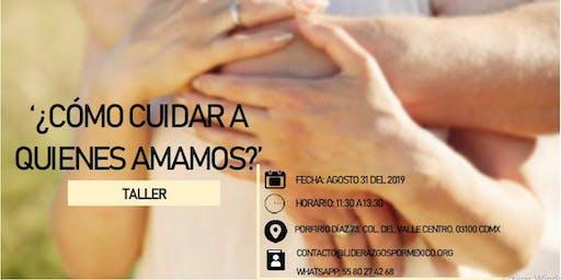 Taller Vivencial '¿Cómo cuidar a quien amamos?'