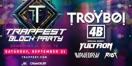 TRAPFEST Block Party 2019 - Downtown El Paso, TX boletos