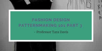 Fashion Design Patternmaking 101 Part 3