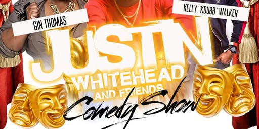 Justin Whitehead & Friends Comedy Show!!!