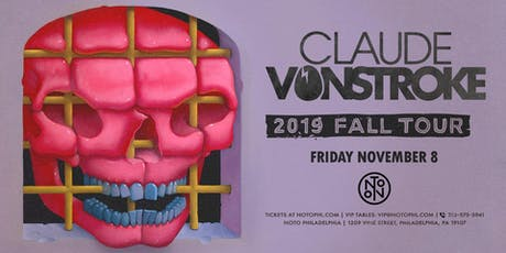 Claude VonStroke @ Noto Philly Nov 8 tickets