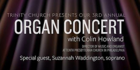 Organ Concert with Colin Howland (special guest, Suzannah Waddington) biglietti