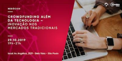 Crowdfunding além da tecnologia – Inovação nos mercados tradicionais