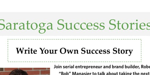 Write Your Own Success Story- Saratoga Success Stories