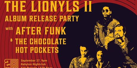 The Lionyls - Album Release Show w/ After Funk & Chocolate Hot Pockets tickets