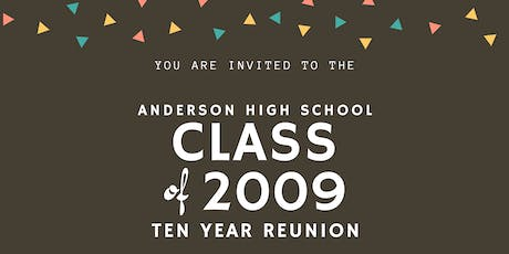 Anderson High School Class of 2009: 10 Year Reunion tickets