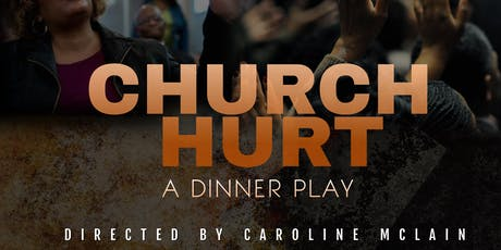 Church Hurt the Dinner play presented by Journey f tickets