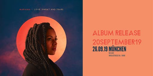 Mariama // Love, Sweat and Tears // Album release