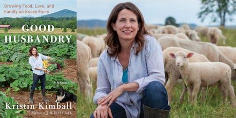 """Farmer & Author Kristin Kimball """"Good Husbandry: A Memoir"""" tickets"""
