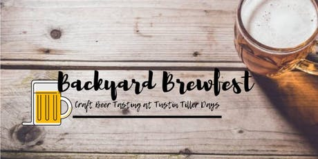 Tustin Backyard Brewfest tickets