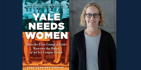 YALE NEEDS WOMEN - Anne Gardiner Perkins tickets