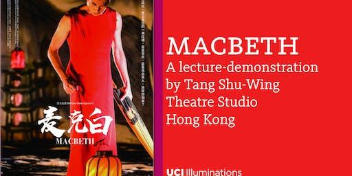 Macbeth: A Lecture Demonstration by Tang Shu-Wing Theatre Studio, Hong Kong