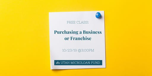 Free Class: Purchasing a Business or Franchise