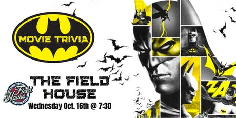 Batman Movie Trivia at The Field House tickets