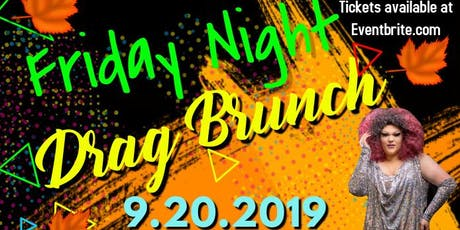 Friday Night Drag Brunch 9.20.19 tickets