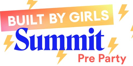 BUILT BY GIRLS Summit 2019 Pre Party tickets