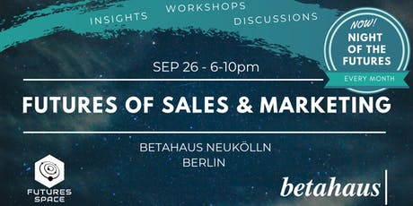 Futures of SALES & MARKETING by Futures Space & betahaus tickets