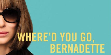 Where'd You Go Bernadette? tickets