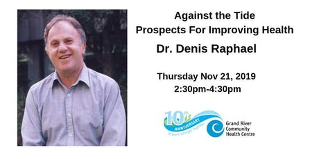 Dr. Denis Raphael - Against the Tide Prospects For Improving Health tickets