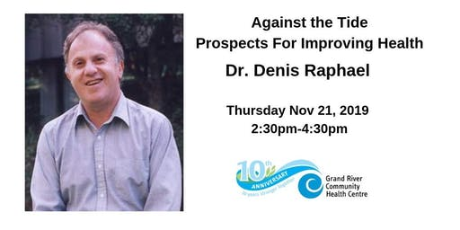Dr. Denis Raphael - Against the Tide Prospects For Improving Health
