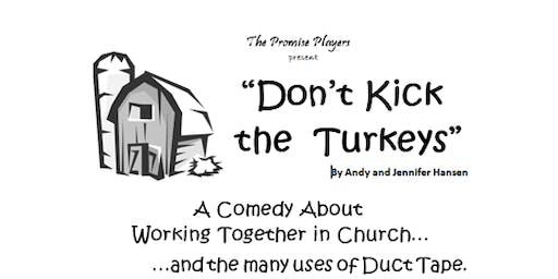 "Promise Players comedy benefit, ""Don't Kick the Turkeys"" by Alan & Jennifer Hansen"