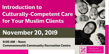 Introduction to Culturally-Competent Care for Your Muslim Clients (Nov 20, 2019) tickets
