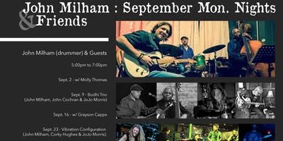 John Milham and Friends - Monday Nights in Sept.