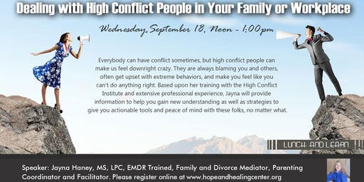 Dealing with High Conflict People in Your Family or Workplace