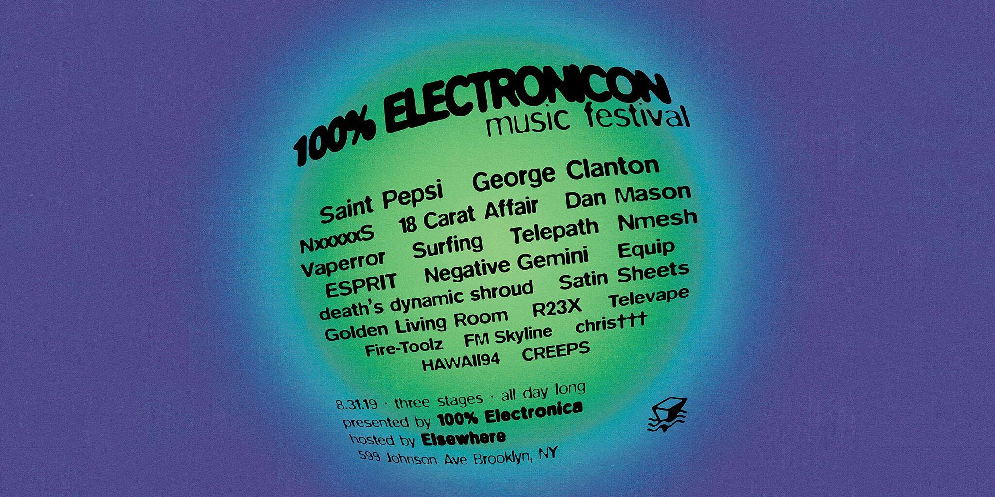 100% ElectroniCON (Elsewhere Takeover!) w/ George Clanton, Saint Pepsi and many more