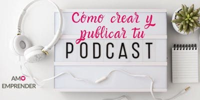 Cómo empezar un podcast y publicarlo en Spotify, Itunes, etc