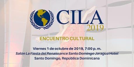 Encuentro Cultural CILA 2019 entradas