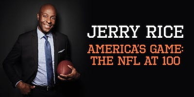 Jerry Rice: America's Game—The NFL at 100