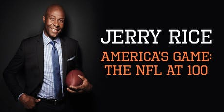 Jerry Rice: America's Game—The NFL at 100 tickets