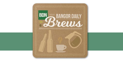 Bangor Daily Brews: Climate change and Maine's next 200 years