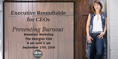 September 27th:  Executive Roundtable--Hosted by Exec. Coach Diana Murphy