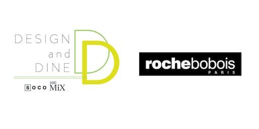 Design & Dine at SOCO with Roche Bobois!